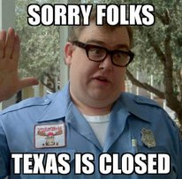 Sorry-Guys-Texas-is-Closed